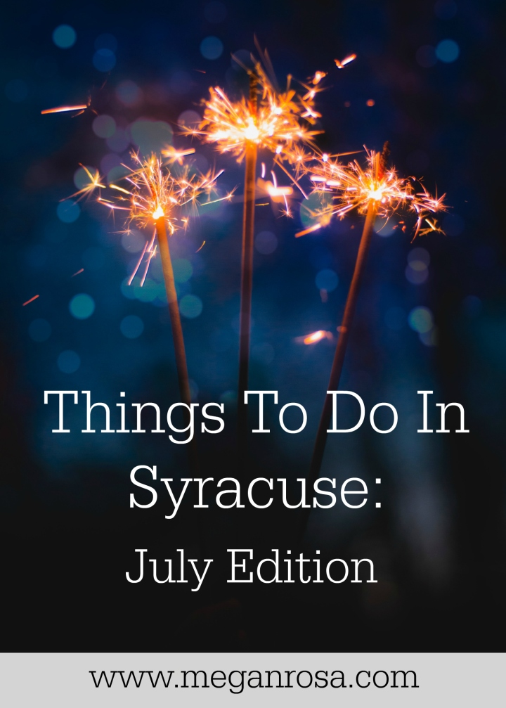 Things To Do In Syracuse: JulyEdition